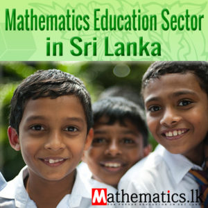 Mathematics Education Sector in Sri Lanka