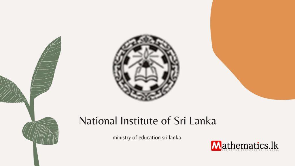 National Institute of Education Sri Lanka (NIE).  Maharagama